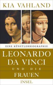 Buchtipps zu Leonardo da Vinci: Kia Vahland - Leonardo das Vinci und die Frauen