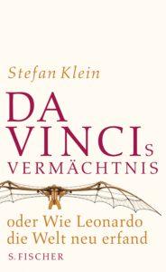 Buchtipps zu Leonardo da Vinci: Stefan Klein - Da Vincis Vermächtnis
